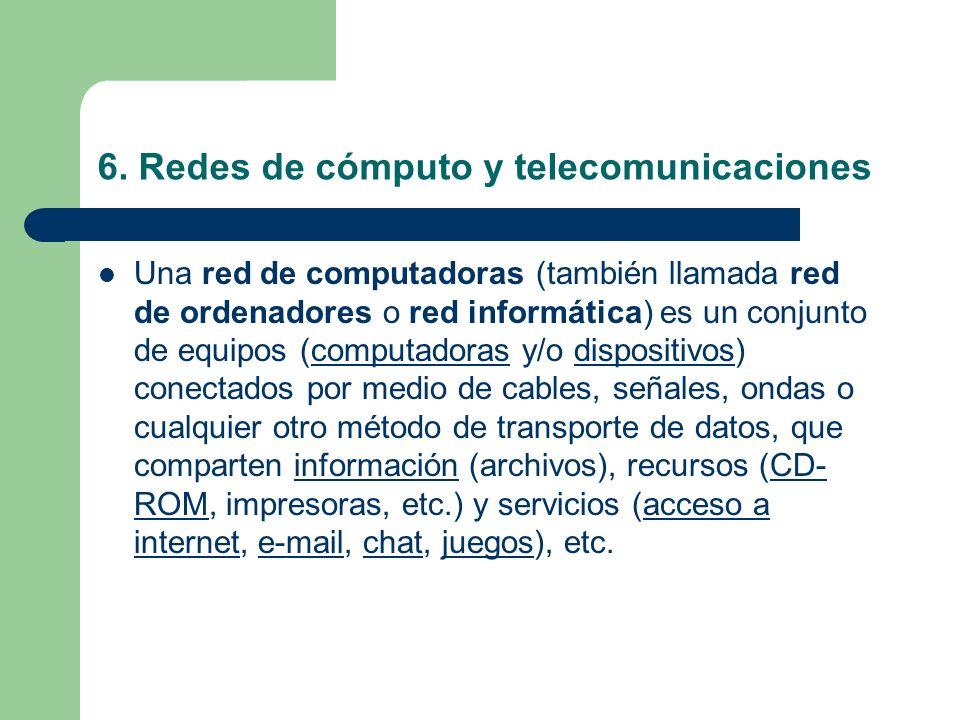 6. Redes de cómputo y telecomunicaciones
