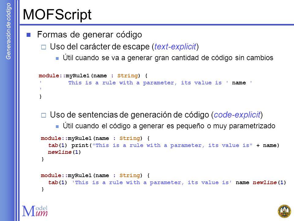 MOFScript Formas de generar código