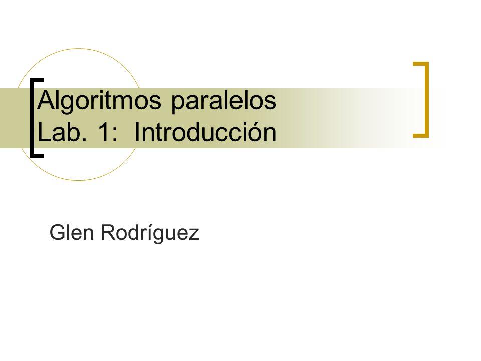 Algoritmos paralelos Lab. 1: Introducción