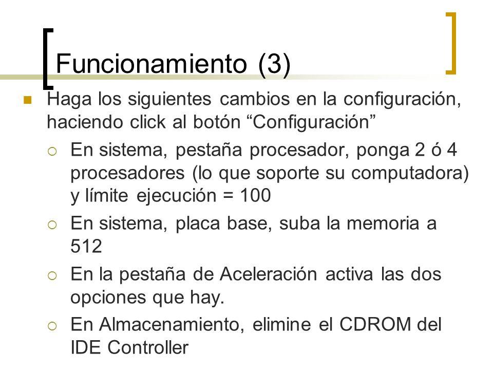 Funcionamiento (3) Haga los siguientes cambios en la configuración, haciendo click al botón Configuración