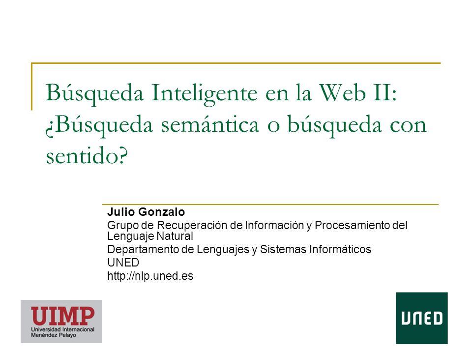 Búsqueda Inteligente en la Web II: ¿Búsqueda semántica o búsqueda con sentido