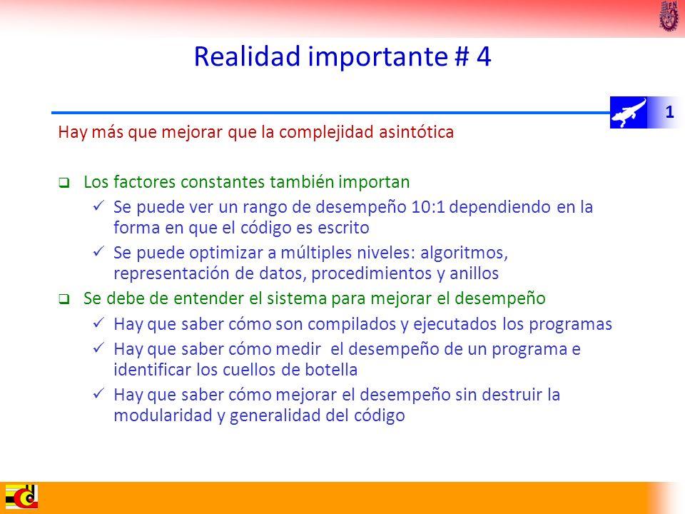 Realidad importante # 4 Hay más que mejorar que la complejidad asintótica. Los factores constantes también importan.