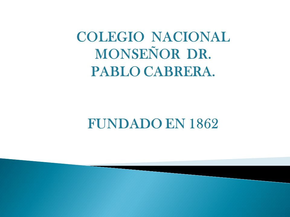 COLEGIO NACIONAL MONSEÑOR DR. PABLO CABRERA.