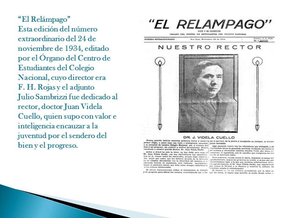 El Relámpago Esta edición del número extraordinario del 24 de noviembre de 1934, editado por el Órgano del Centro de Estudiantes del Colegio Nacional, cuyo director era F.