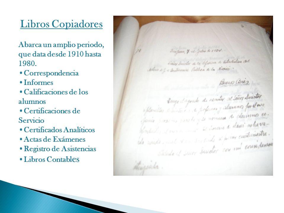 Libros Copiadores Abarca un amplio periodo, que data desde 1910 hasta 1980. Correspondencia. Informes.
