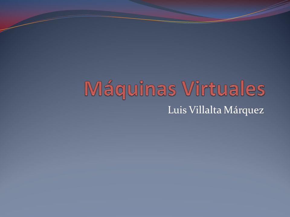 Máquinas Virtuales Luis Villalta Márquez