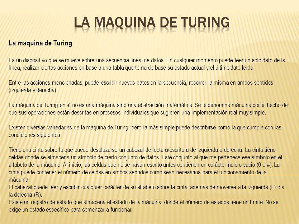 La maquina de Turing La maquina de Turing