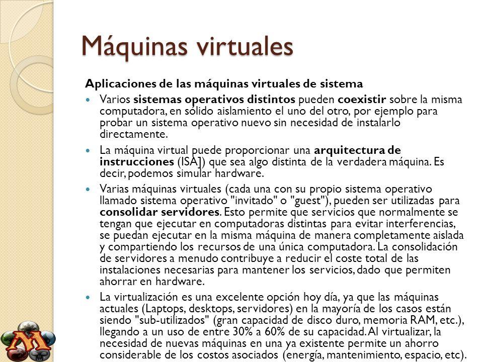 Máquinas virtuales Aplicaciones de las máquinas virtuales de sistema