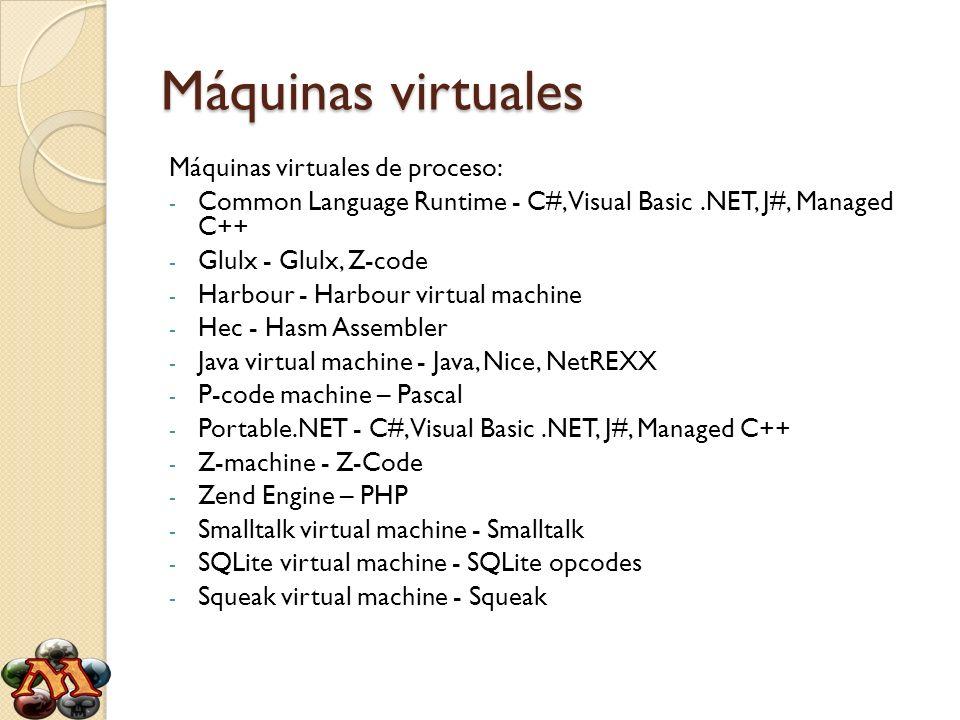 Máquinas virtuales Máquinas virtuales de proceso: