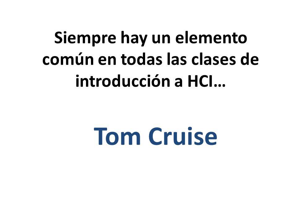 Siempre hay un elemento común en todas las clases de introducción a HCI…