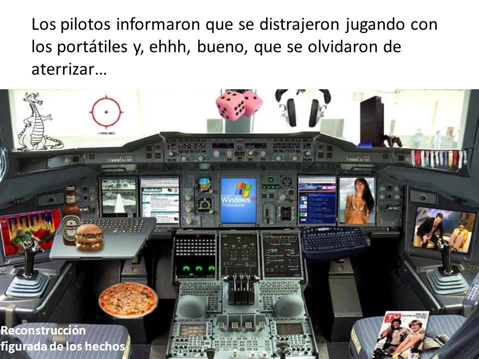 Los pilotos informaron que se distrajeron jugando con los portátiles y, ehhh, bueno, que se olvidaron de aterrizar…