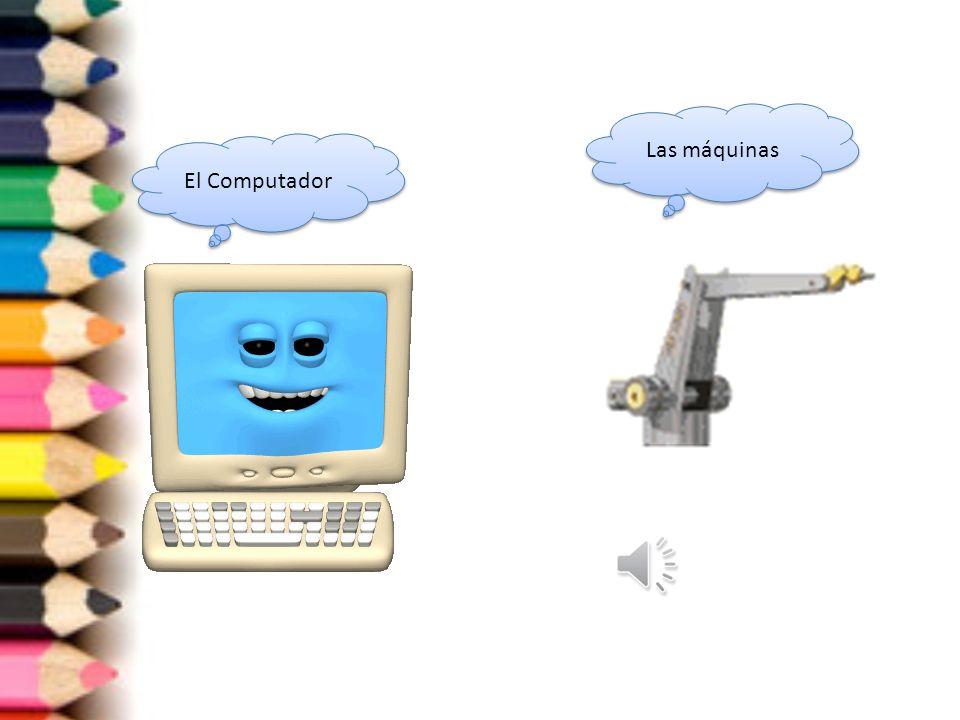 Las máquinas El Computador