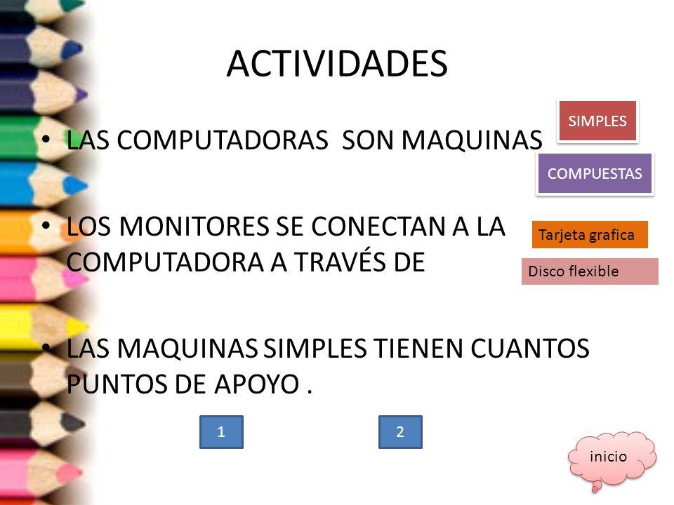 ACTIVIDADES LAS COMPUTADORAS SON MAQUINAS