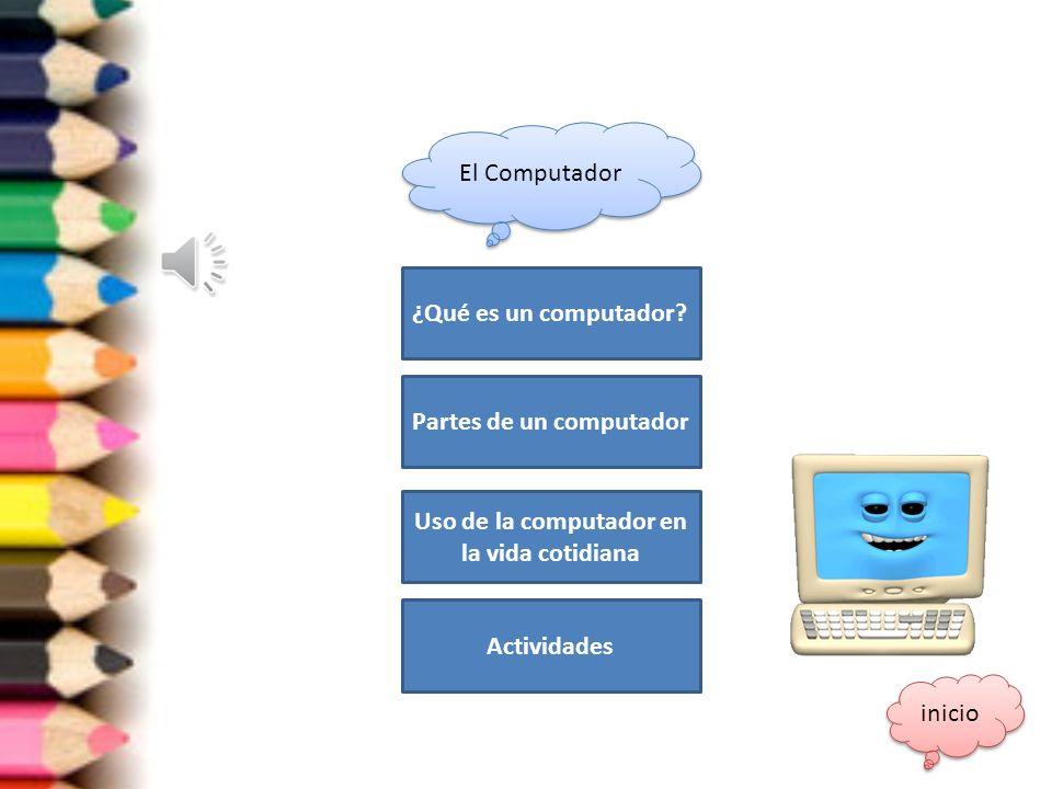 Partes de un computador Uso de la computador en la vida cotidiana