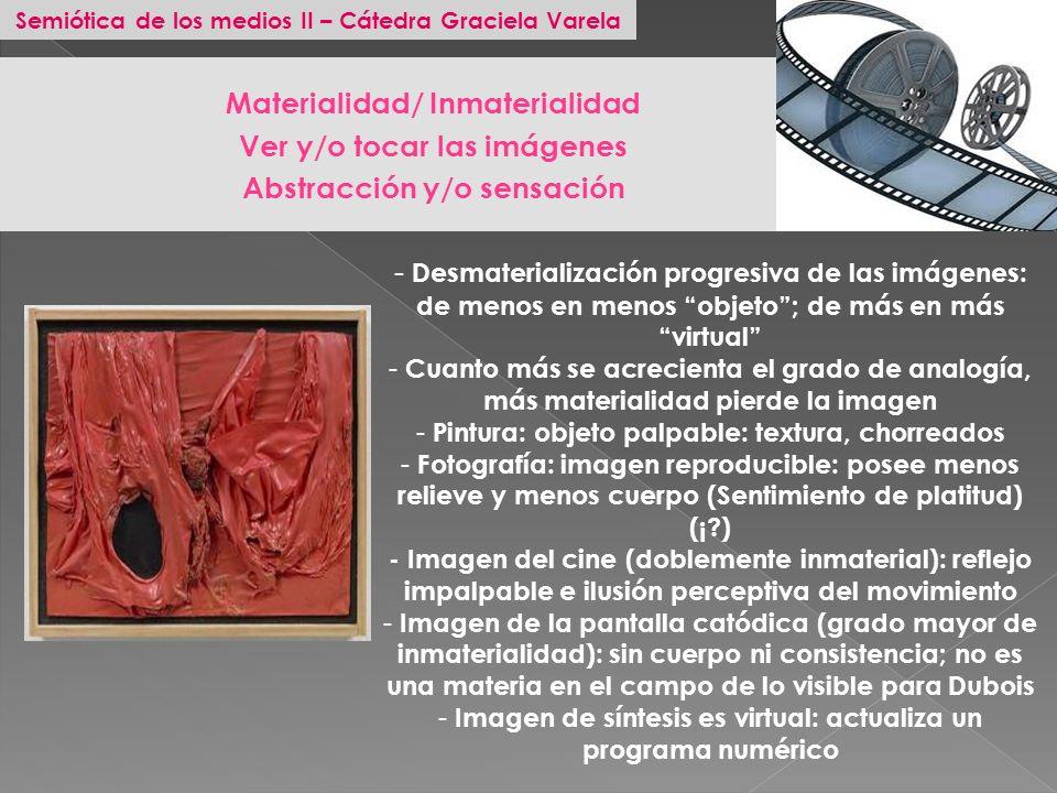 Materialidad/ Inmaterialidad Ver y/o tocar las imágenes