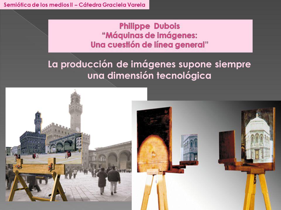 Philippe Dubois Máquinas de imágenes: Una cuestión de línea general