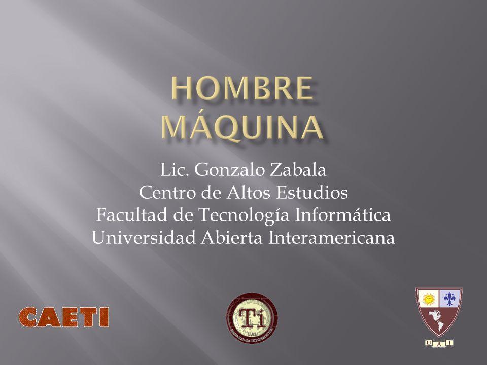 Hombre máquina Lic. Gonzalo Zabala Centro de Altos Estudios
