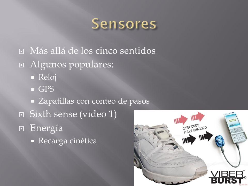 Sensores Más allá de los cinco sentidos Algunos populares: