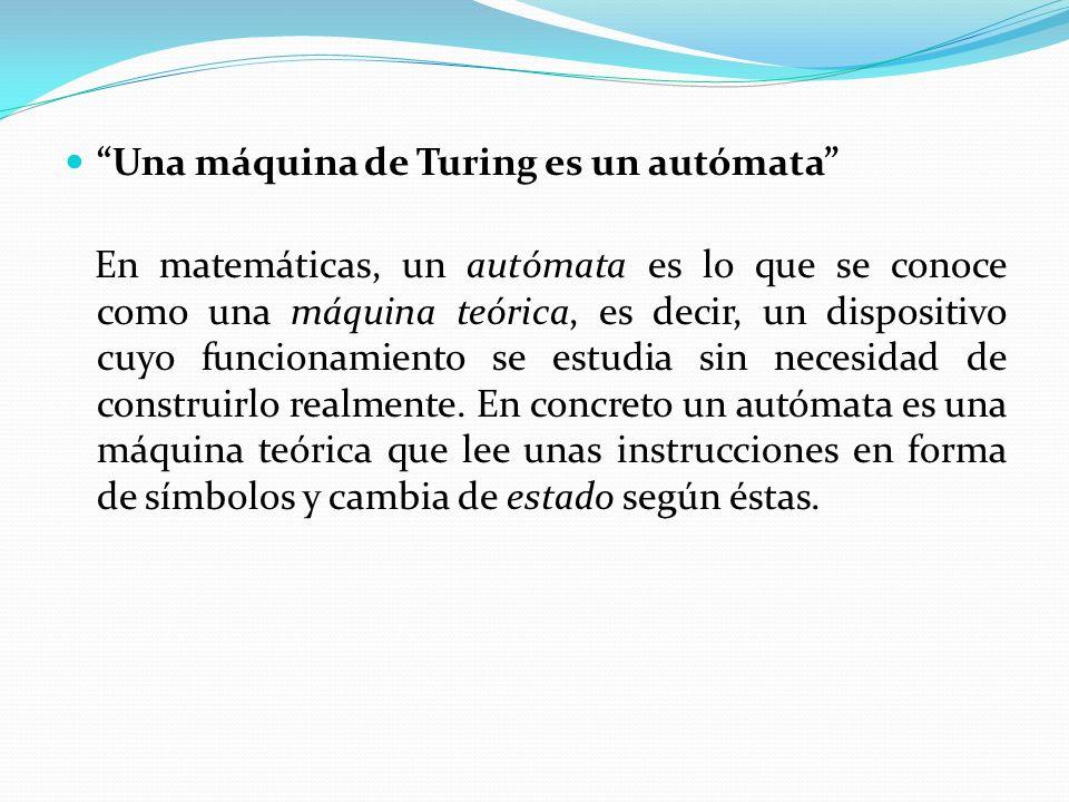 Una máquina de Turing es un autómata
