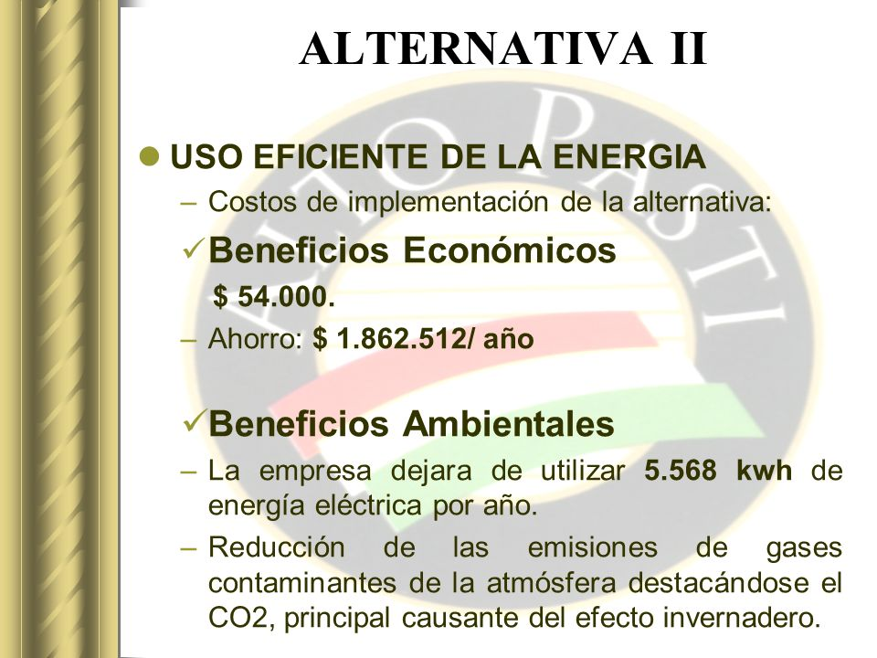 ALTERNATIVA II Beneficios Económicos Beneficios Ambientales