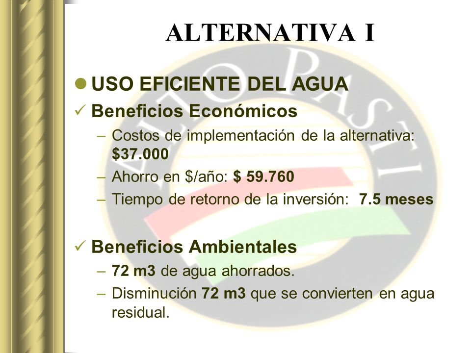 ALTERNATIVA I USO EFICIENTE DEL AGUA Beneficios Económicos