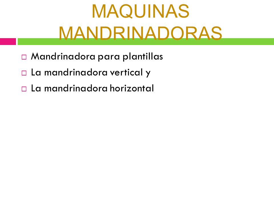 MAQUINAS MANDRINADORAS