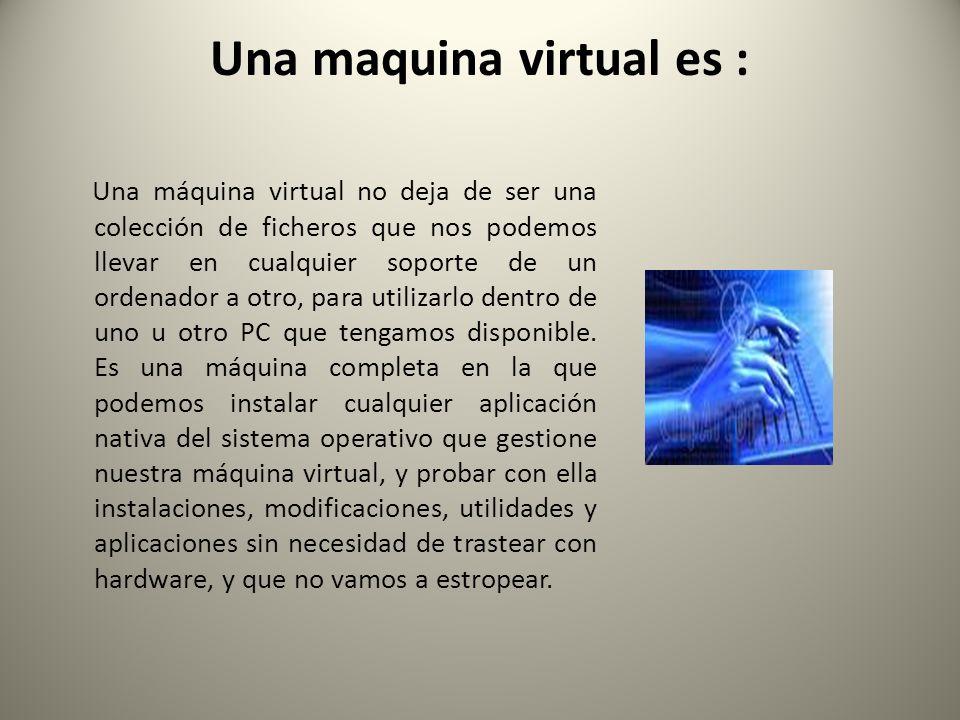 Una maquina virtual es :