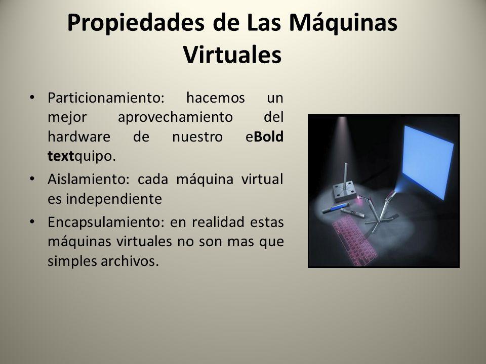 Propiedades de Las Máquinas Virtuales