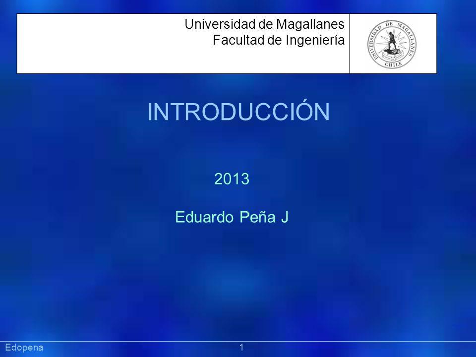 INTRODUCCIÓN 2013 Eduardo Peña J Universidad de Magallanes