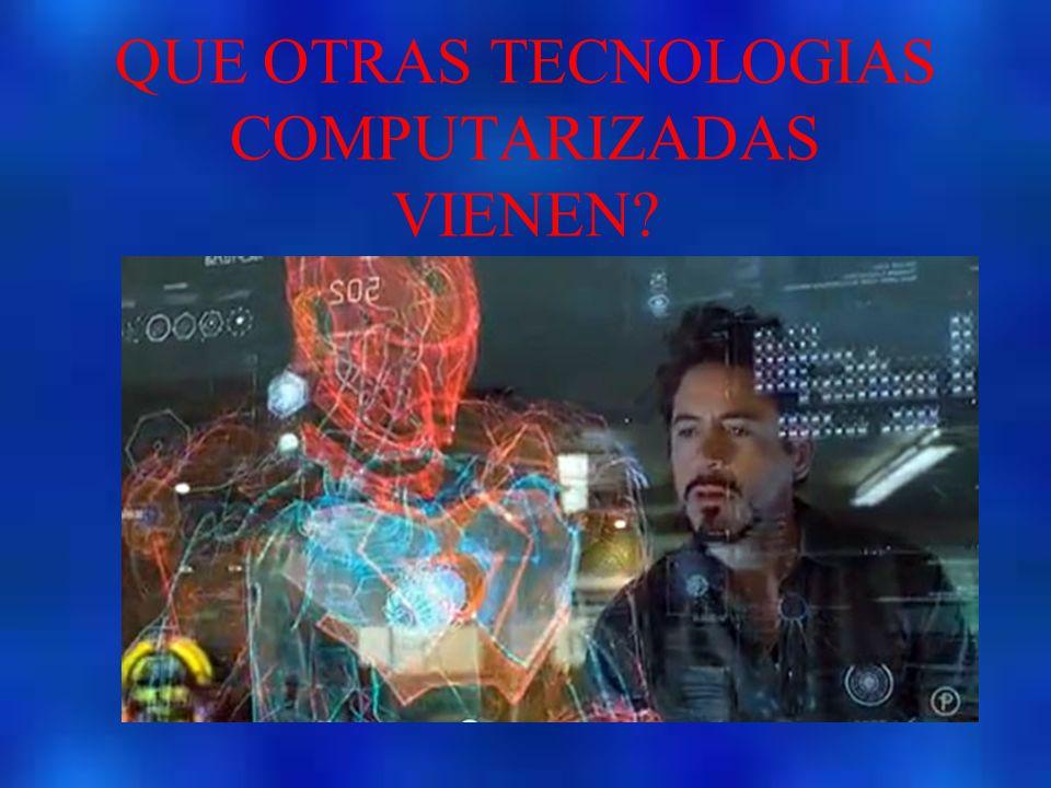 QUE OTRAS TECNOLOGIAS COMPUTARIZADAS VIENEN