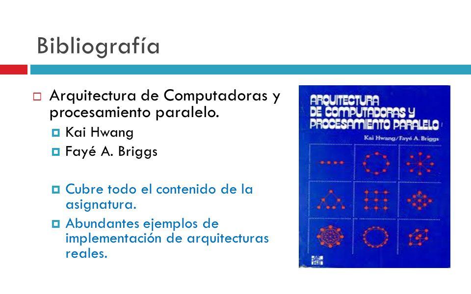 Bibliografía Arquitectura de Computadoras y procesamiento paralelo.