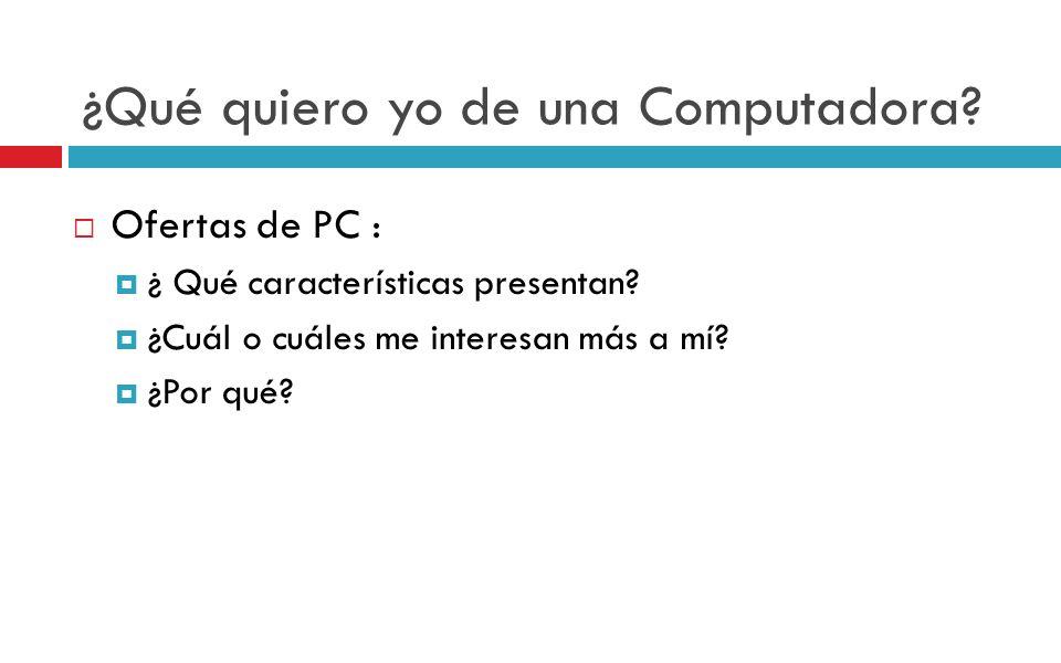 ¿Qué quiero yo de una Computadora