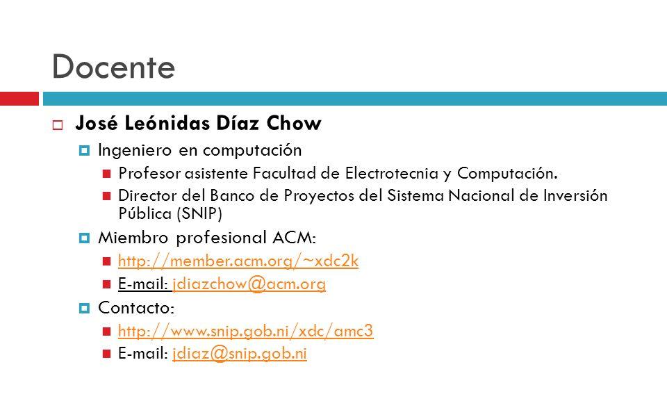 Docente José Leónidas Díaz Chow Ingeniero en computación