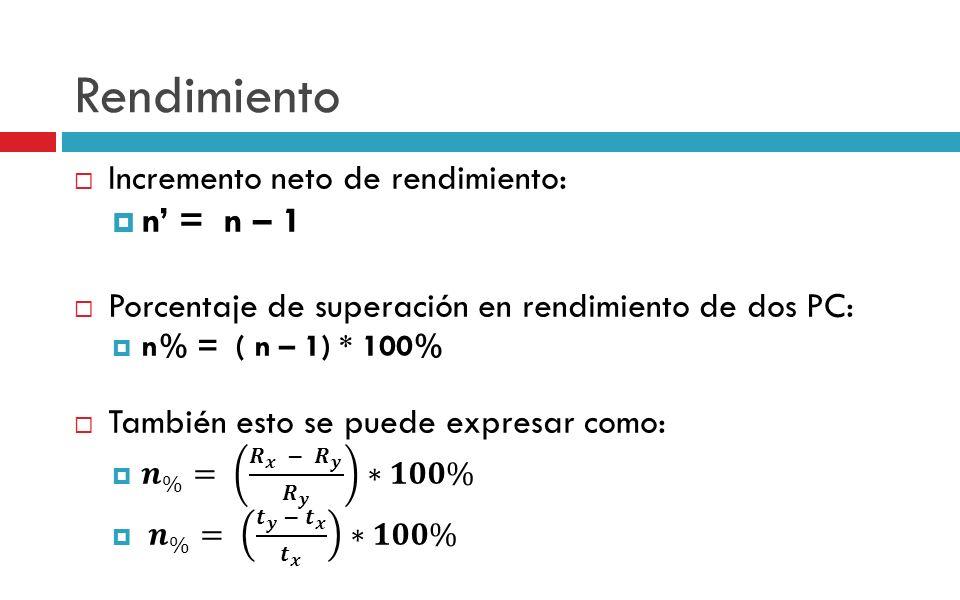 Rendimiento n' = n – 1 Incremento neto de rendimiento: