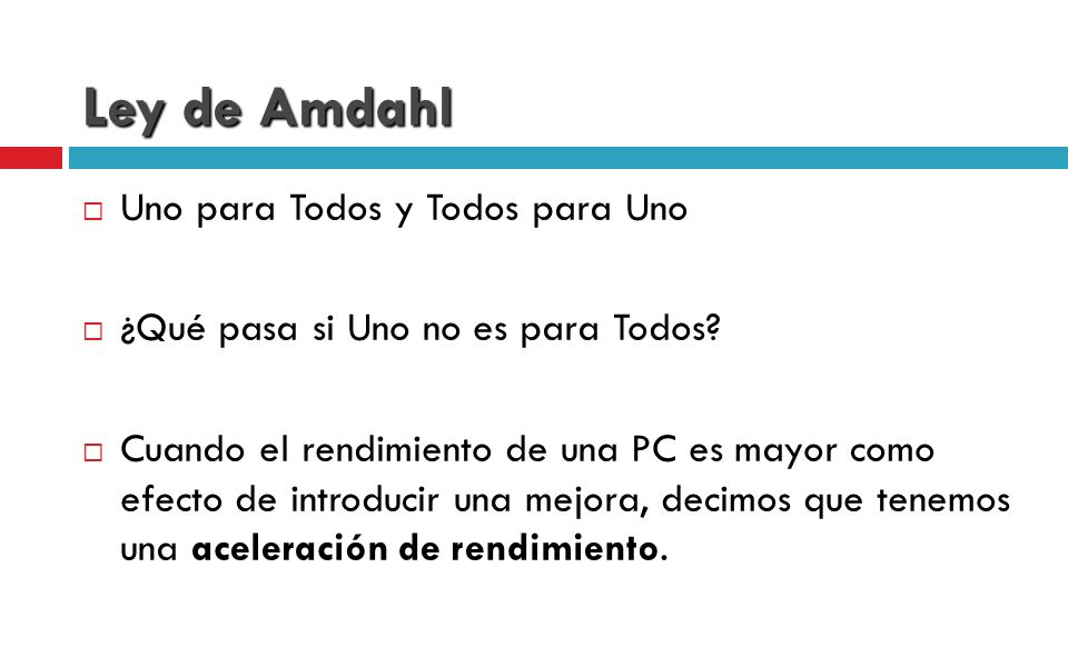 Ley de Amdahl Uno para Todos y Todos para Uno