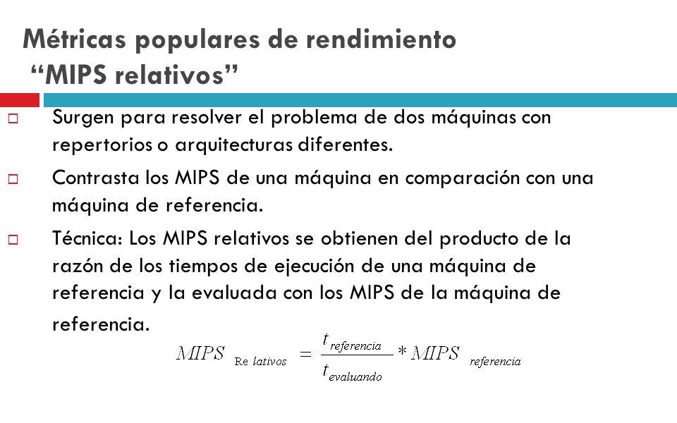 Métricas populares de rendimiento MIPS relativos