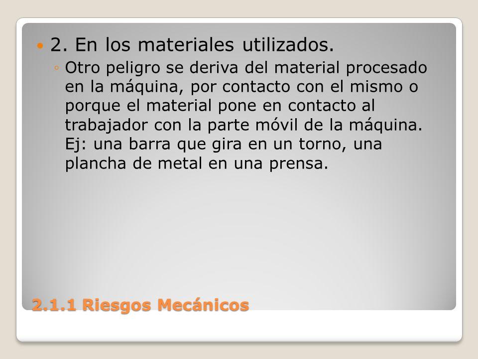 2. En los materiales utilizados.