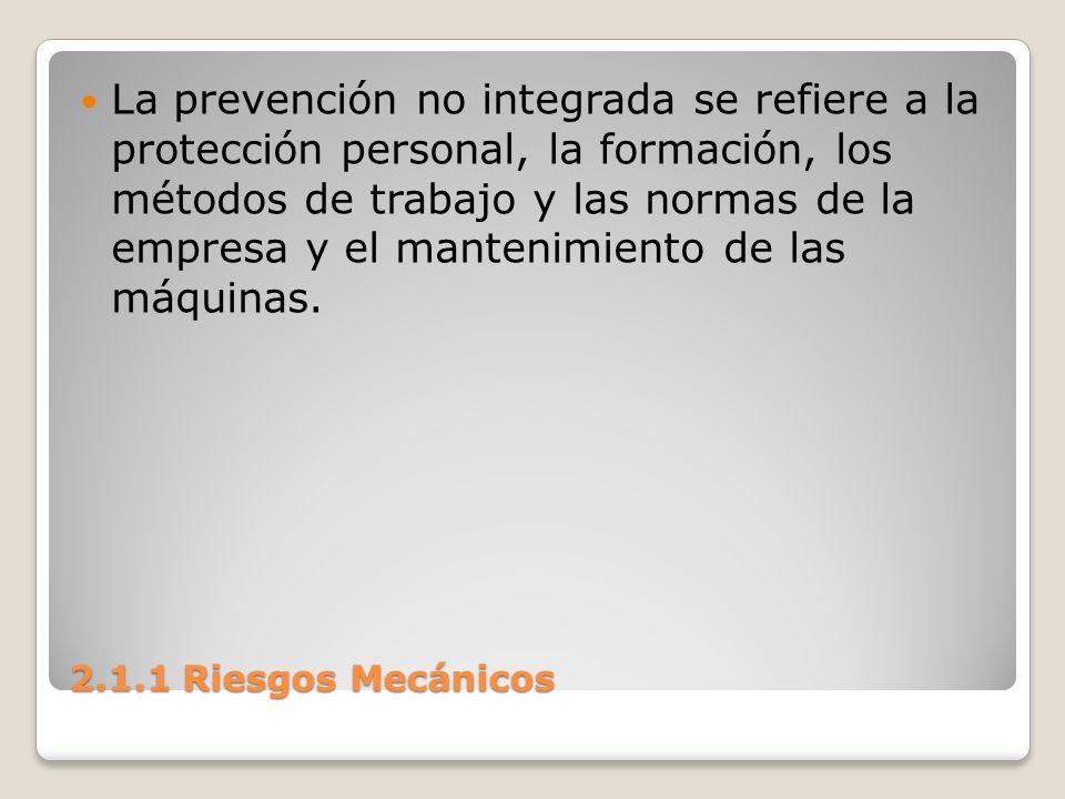 La prevención no integrada se refiere a la protección personal, la formación, los métodos de trabajo y las normas de la empresa y el mantenimiento de las máquinas.