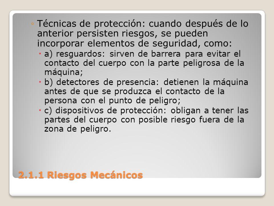 Técnicas de protección: cuando después de lo anterior persisten riesgos, se pueden incorporar elementos de seguridad, como: