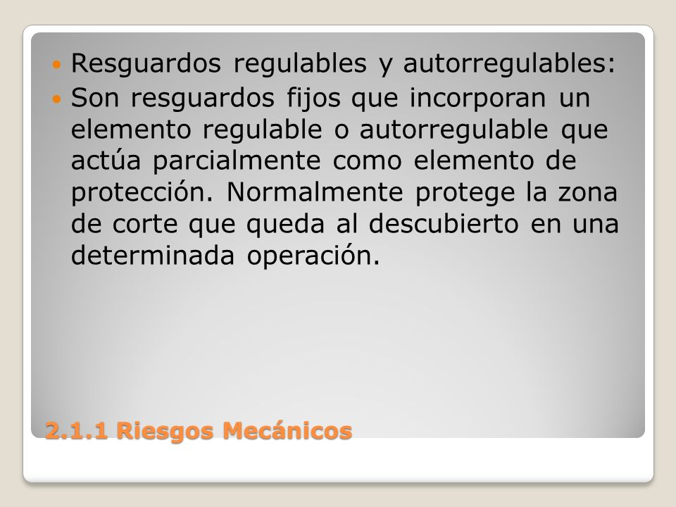 Resguardos regulables y autorregulables: