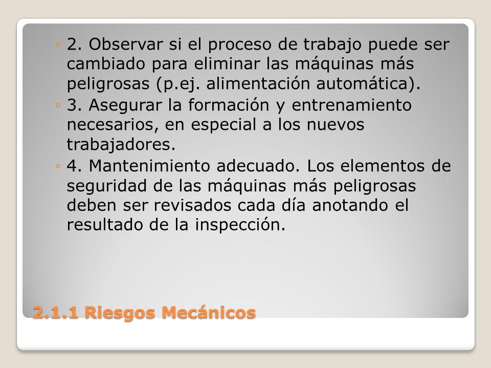 2. Observar si el proceso de trabajo puede ser cambiado para eliminar las máquinas más peligrosas (p.ej. alimentación automática).