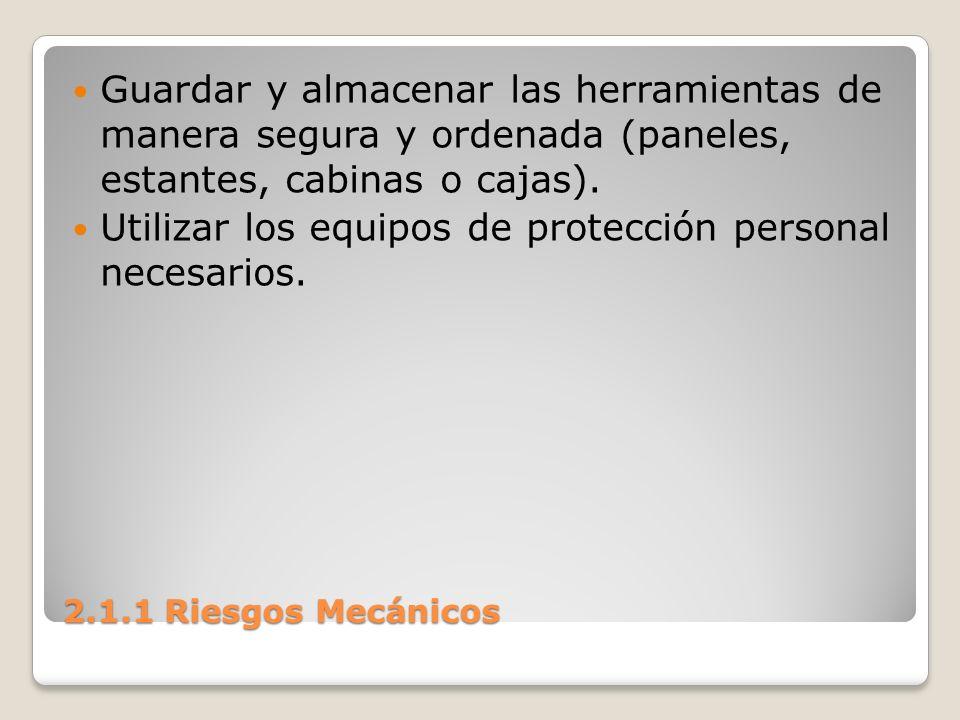 Utilizar los equipos de protección personal necesarios.