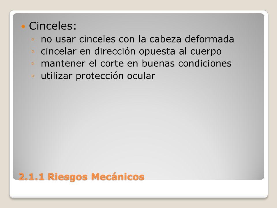 Cinceles: no usar cinceles con la cabeza deformada