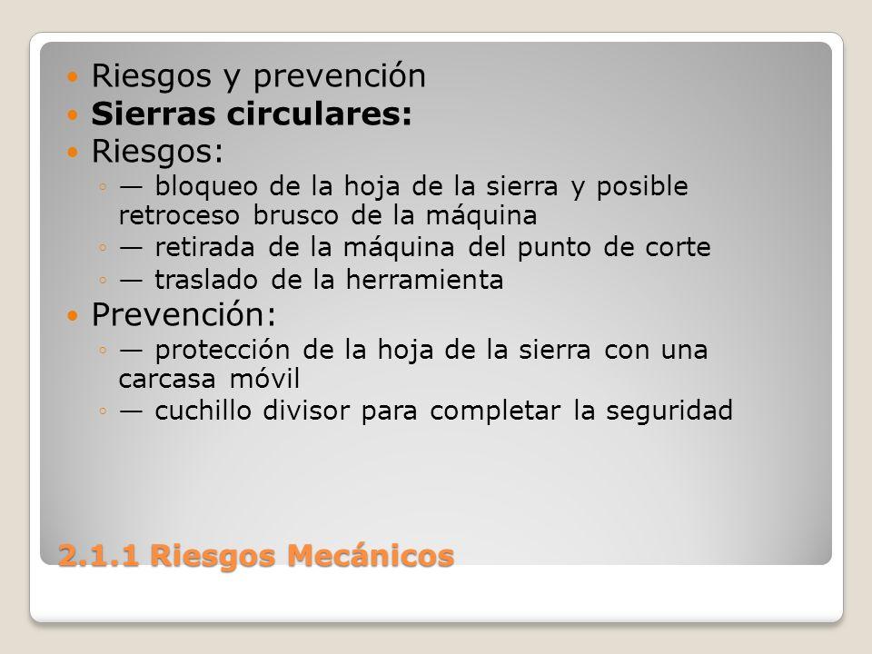 Riesgos y prevención Sierras circulares: Riesgos: Prevención: