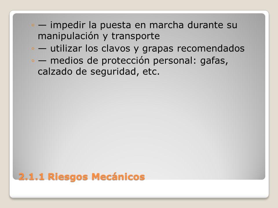 — impedir la puesta en marcha durante su manipulación y transporte