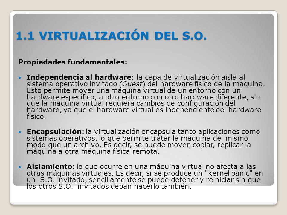 1.1 VIRTUALIZACIÓN DEL S.O. Propiedades fundamentales: