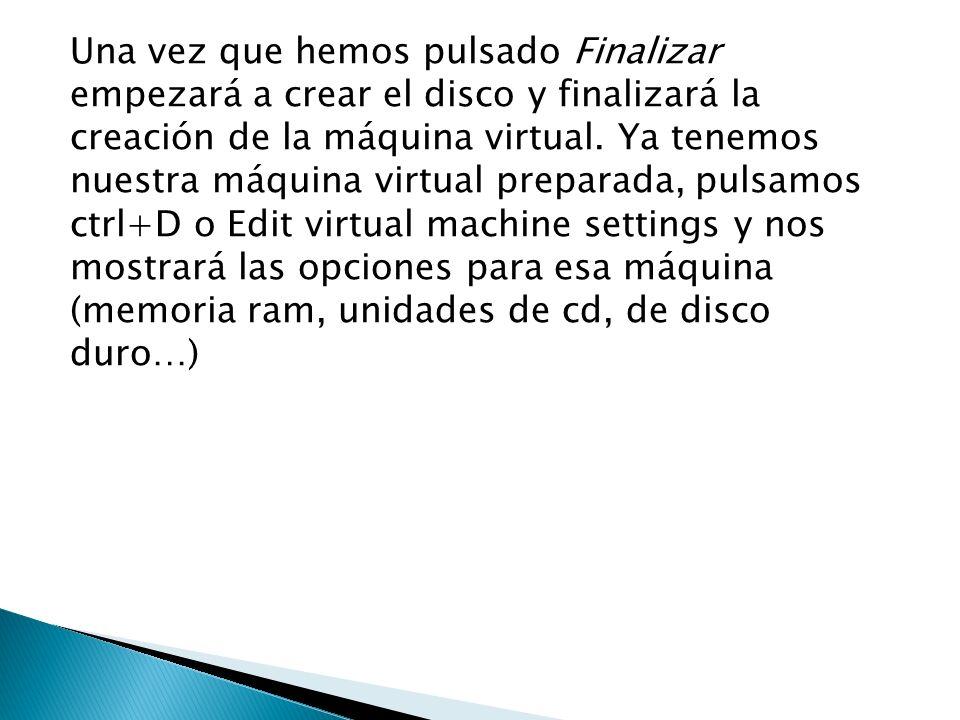 Una vez que hemos pulsado Finalizar empezará a crear el disco y finalizará la creación de la máquina virtual.