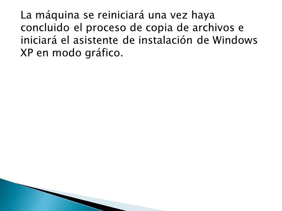 La máquina se reiniciará una vez haya concluido el proceso de copia de archivos e iniciará el asistente de instalación de Windows XP en modo gráfico.
