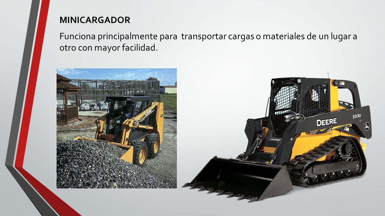 MINICARGADOR Funciona principalmente para transportar cargas o materiales de un lugar a otro con mayor facilidad.