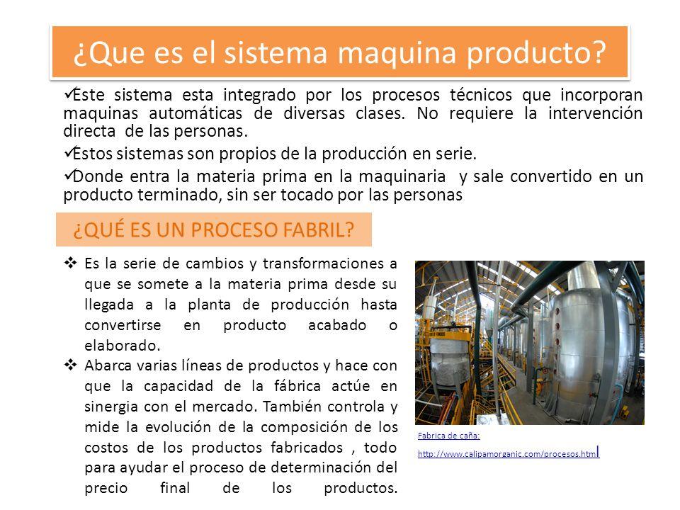 ¿Que es el sistema maquina producto